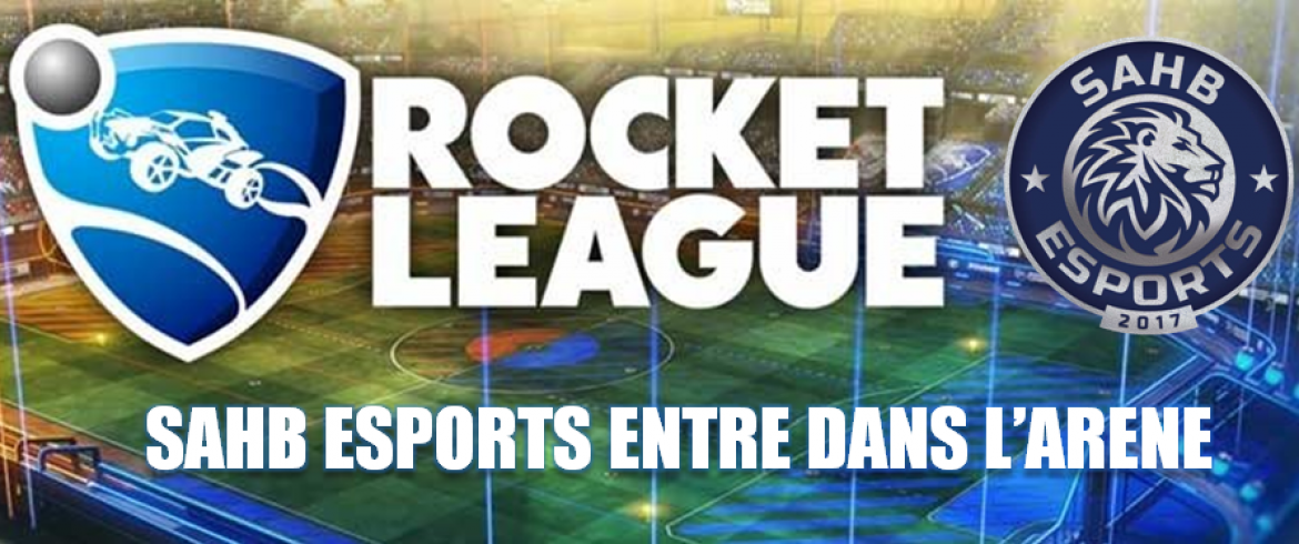 Présentation SAHB eSports Rocket League